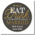 Eat Drink And Be Married - Round Personalized Bridal Shower Sticker Labels thumbnail