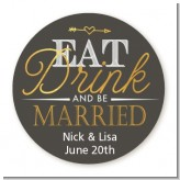Eat Drink And Be Married - Round Personalized Bridal Shower Sticker Labels