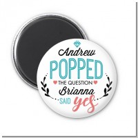 He Popped The Question - Personalized Bridal Shower Magnet Favors