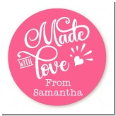 Made With Love - Round Personalized Birthday Party Sticker Labels