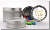 Ready To Pop Metallic - Custom Baby Shower Favor Tins