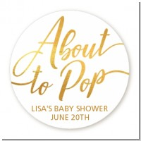About To Pop Metallic - Round Personalized Baby Shower Sticker Labels