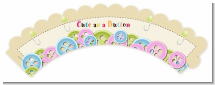 Cute As a Button - Baby Shower Cupcake Wrappers