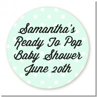 Ready To Pop Pastel Polka Dots - Round Personalized Baby Shower Sticker Labels