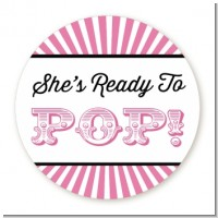 She's Ready To Pop - Round Personalized Baby Shower Sticker Labels